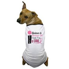 BELIEVE DREAM HOPE Breast Cancer Dog T-Shirt