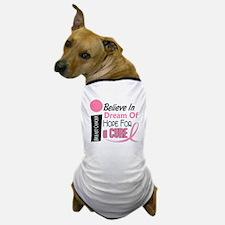BELIEVE DREAM HOPE Breast Cancer Dog T-Shirt