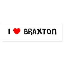 I LOVE BRAXTON Bumper Bumper Sticker