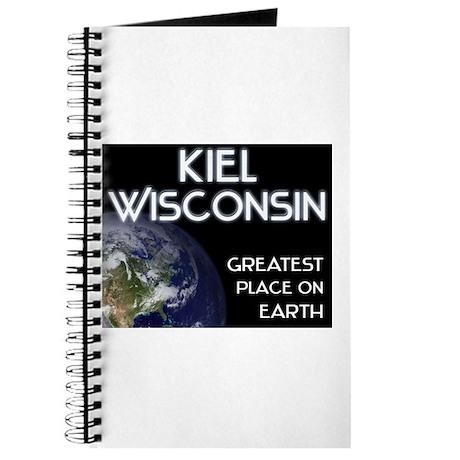 kiel wisconsin - greatest place on earth Journal
