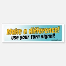 Use your turn signal! Bumper Bumper Bumper Sticker