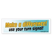 Use your turn signal! Bumper Bumper Sticker