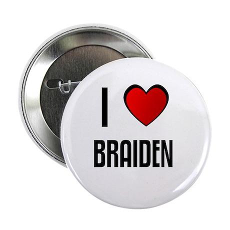 """I LOVE BRAIDEN 2.25"""" Button (100 pack)"""