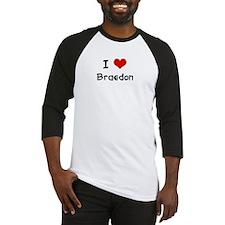 I LOVE BRAEDON Baseball Jersey