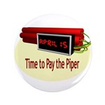 """Tax Day 3.5"""" Button (100 pack)"""