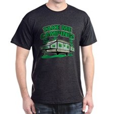 TAKE ME CAMPING! T-Shirt
