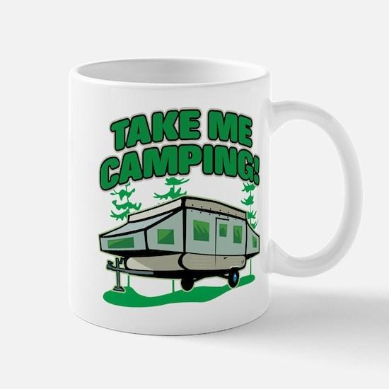 TAKE ME CAMPING! Mug