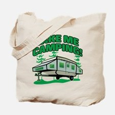 TAKE ME CAMPING! Tote Bag