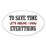 Just Assume I Know Everything Oval Sticker (50 pk)
