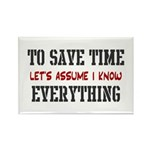 Just Assume I Know Everything Rectangle Magnet (10