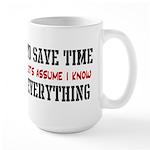 Just Assume I Know Everything Large Mug