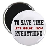 """Just Assume I Know Everything 2.25"""" Magnet (1"""