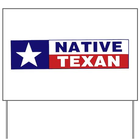 Native Texan Yard Sign