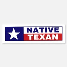 Native Texan Bumper Bumper Sticker