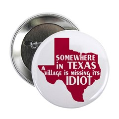 Somewhere in Texas ... anti-Bush Button