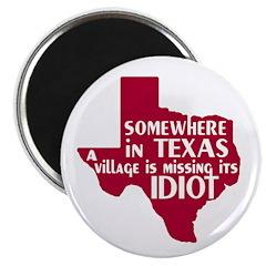 The Texas Village Idiot Magnet