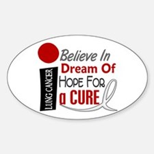 BELIEVE DREAM HOPE Lung Cancer Oval Decal