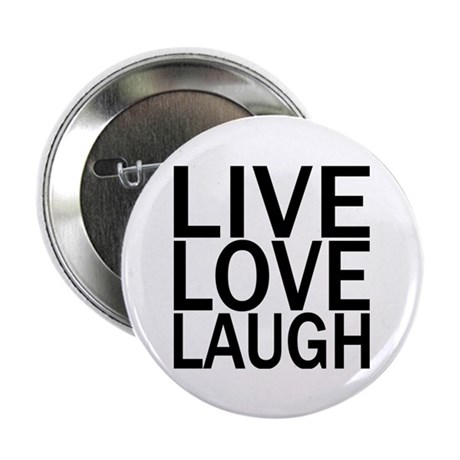 "Live Love Laugh 2.25"" Button (100 pack)"
