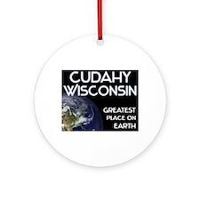 cudahy wisconsin - greatest place on earth Ornamen