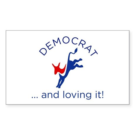 Democrat and loving it Rectangle Sticker