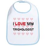 I Love My Trichologist Bib