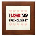 I Love My Trichologist Framed Tile