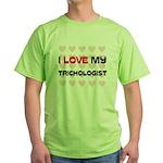 I Love My Trichologist Green T-Shirt