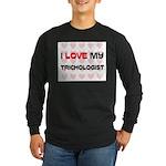 I Love My Trichologist Long Sleeve Dark T-Shirt