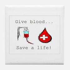 Give blood Tile Coaster
