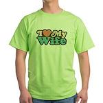 I Love My Wife Green T-Shirt