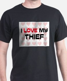 I Love My Thief T-Shirt