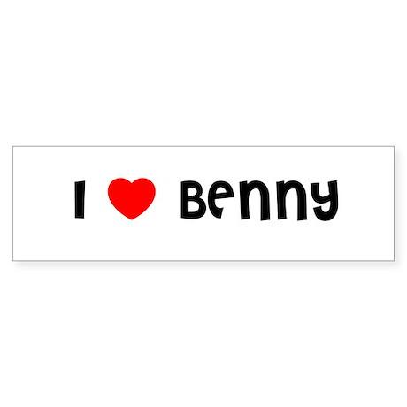I LOVE BENNY Bumper Sticker