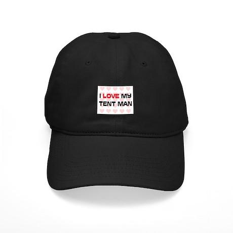 I Love My Tent Man Black Cap