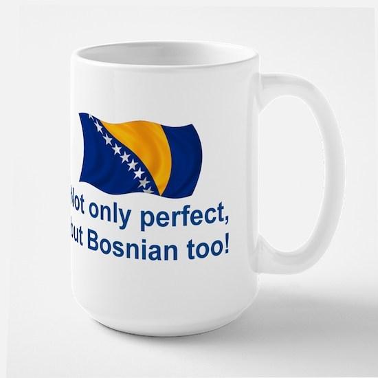 Perfect Bosnian Large Mug