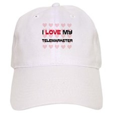I Love My Telemarketer Baseball Cap