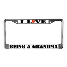 I Love Being A Grandma License Frame