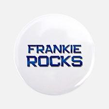 """frankie rocks 3.5"""" Button"""