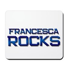 francesca rocks Mousepad