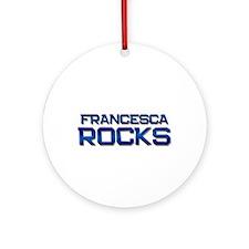 francesca rocks Ornament (Round)