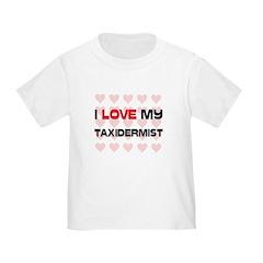 I Love My Taxidermist T