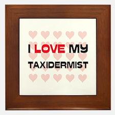 I Love My Taxidermist Framed Tile