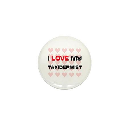 I Love My Taxidermist Mini Button (10 pack)