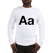 Helvetica Aa Long Sleeve T-Shirt