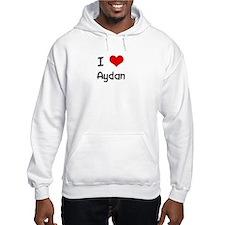 I LOVE AYDAN Hoodie
