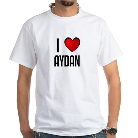 I LOVE AYDAN White T-Shirt