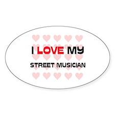 I Love My Street Musician Oval Decal