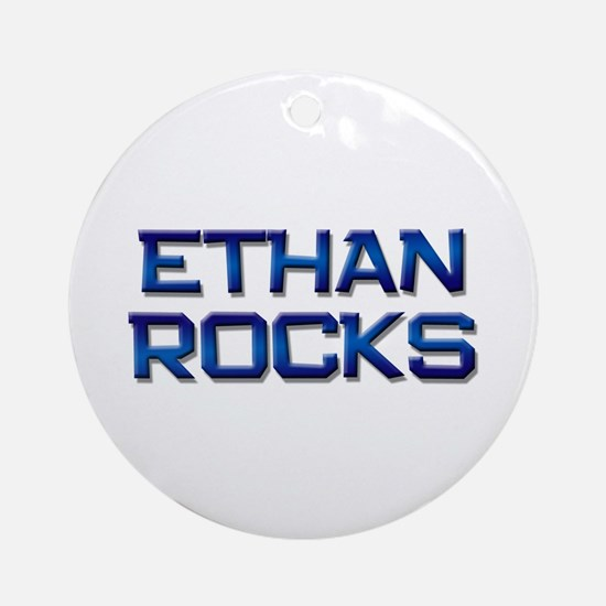 ethan rocks Ornament (Round)