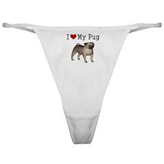 I Love My Pug Classic Thong