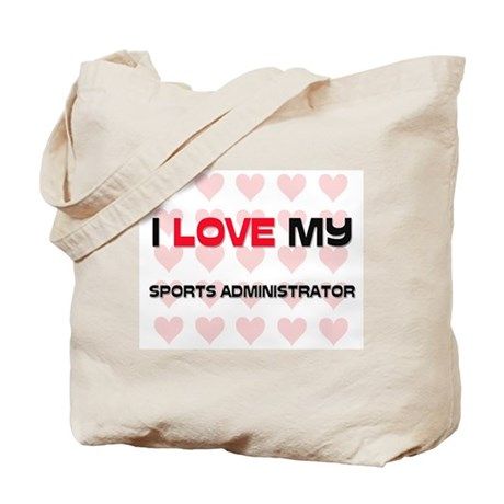 I Love My Sports Administrator Tote Bag