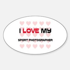 I Love My Sport Photographer Oval Decal